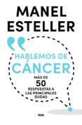 HABLEMOS DE CANCER - 9788490569962 - MANEL ESTELLER