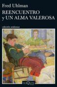 REENCUENTRO Y UN ALMA VALEROSA - 9788490663462 - FRED UHLMAN
