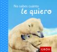 NO SABES CUANTO TE QUIERO - 9788490680162 - VV.AA.