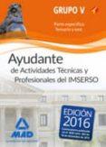 AYUDANTES DE ACTIVIDADES TÉCNICAS Y PROFESIONALES DEL IMSERSO. PERSONAL LABORAL DE MINISTERIOS GRUPO V TEMARIO Y TEST PARTE - 9788490938362 - VV.AA.