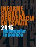 INFORME SOBRE LA DEMOCRACIA EN ESPAÑA 2015 - 9788490970362 - VV.AA.