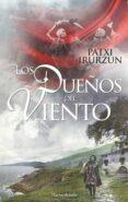 LOS DUEÑOS DEL VIENTO - 9788491391562 - PATXI IRURZUN