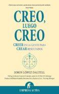 CREO, LUEGO CREO: CREER EN LA GENTE PARA CEAR RESULTADOS - 9788492452262 - JORDI LOPEZ DALTELL
