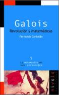 GALOIS REVOLUCION Y MATEMATICAS (2ª ED) - 9788492493562 - FERNANDO CORBALAN