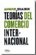 TEORIAS DEL COMERCIO INTERNACIONAL - 9788492724062 - ANWAR SHAIKH