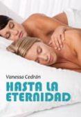 HASTA LA ETERNIDAD - 9788492813162 - VANESSA CEDRAN