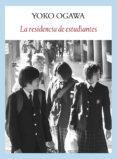 LA RESIDENCIA DE ESTUDIANTES - 9788493904562 - YOKO OGAWA