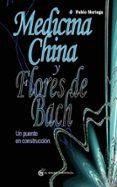 MEDICINA CHINA Y FLORES DE BACH - 9788493931162 - PABLO NORIEGA