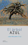el arbol azul-julio baquero cruz-9788494481062