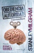 obediencia a la autoridad: el experimento milgram-stanley milgram-9788494588662