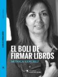 EL BOLI DE FIRMAR LIBROS - 9788494651762 - MONICA SANCHEZ