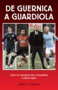 de guernica a guardiola (ebook)-adam crafton-9788494894862