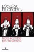 LOCURA FILOSOFAL - 9788496614062 - MEL THOMPSON