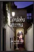 CORDOBA ETERNA - 9788496968462 - JUAN JOSE PRIMO JURADO