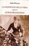 LA PLENITUD DE LA VIDA; SEGUIDO DE ALMAS REZAGADAS - 9788497165662 - EDITH WHARTON