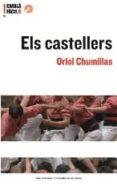 ELS CASTELLERS (CATALA FACIL. NIVELL AVANÇAT 6) (INCLUYE CD) - 9788497660662 - ORIOL CHUMILLAS