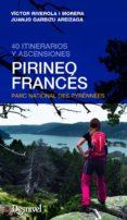 PIRINEO FRANCES. 40 ITINERATIOS Y ASCENSIONES - 9788498293562 - VICTOR RIVEROLA MORERA