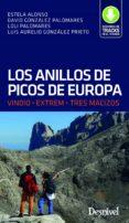 los anillos de los picos de europa: vindio,extrem,tres macizos-luis aurelio gonzalez-loli palomares-9788498294262