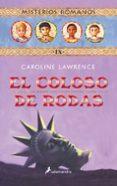 EL COLOSO DE RODAS: MISTERIOS ROMANOS IX - 9788498380262 - CAROLINE LAWRENCE