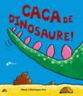 CACA DE DINOSAURE! - 9788499067162 - DIANE FOX