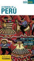 lo esencial de peru 2015 (guia viva)-arantxa hernandez colorado-juan pablo avison-9788499357362