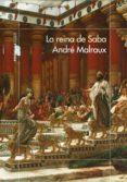 la reina de saba (ebook)-andre malraux-9788499427362