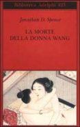 la morte della donna wang-jonathan d. spence-9788845916762