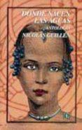 DONDE NACEN LAS AGUAS: ANTOLOGIA - 9789681665562 - NICOLAS GUILLEN