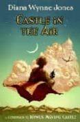 CASTLE IN THE AIR  (WORLD OF HOWL 2) - 9780061478772 - DIANA WYNNE JONES