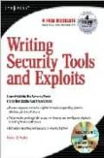 WRITING SECURITY TOOLS AND EXPLOITS - 9781597499972 - JAMES C. FOSTER