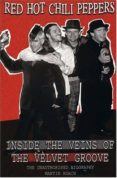 RED HOT CHILI PEPPERS: INSIDE THE VEINS OF THE VELVET GROOVE (THE UNAUTHORISED BIOGRAPHY) - 9781842402672 - MARTIN ROACH