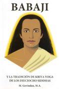 BABAJI Y LA TRADICION DE KRIYA YOGA DE LOS DIECIOCHO SIDDHAS - 9781895383072 - MARSHALL GOVINDAN