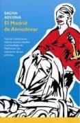 EL MADRID DE ALMODOVAR - 9781973372172 - SACHA AZCONA