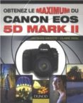OBTENEZ LE MAXIMUM DU CANON EOS 5D MARK II  - 9782100522972 - JACQUES MATEOS