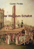 E libro descarga pdf gratis DER WEG ZUM SCHAFOTT  9783966510172 de GUNTER PIRNTKE