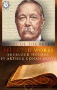 Foro de descarga de libros electrónicos de mobi. SELECTED WORKS. SHERLOCK HOLMES BY ARTHUR CONAN DOYLE PDB iBook DJVU in Spanish