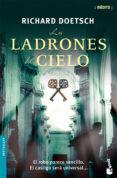 LOS LADRONES DEL CIELO - 9788408069072 - RICHARD DOETSCH