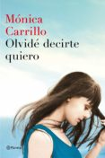 OLVIDÉ DECIRTE QUIERO - 9788408152972 - MONICA CARRILLO