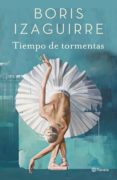 TIEMPO DE TORMENTAS - 9788408182672 - BORIS IZAGUIRRE