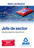 JEFE DE SECTOR DEL METRO DE MADRID: PRUEBA OBJETIVA DE APTITUD - 9788414205372 - VV.AA.