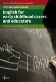 ENGLISH FOR EARLY CHILDHOOD CARERS AND EDUCATORS: CFGS EDUCACIO N INFANTIL - 9788415309772 - ALEX BOIX DEL OLMO