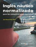 INGLES NAUTICO NORMALIZADO - 9788415340072 - JOSE MANUEL DIAZ PEREZ