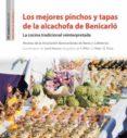 LOS MEJORES PINCHOS Y TAPAS DE LA ALCACHOFA DE BENICARLO: LA COCINA TRADICIONAL REINTERPRETADA - 9788416505272 - VV.AA.