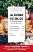 LA BUENA NUTRICION: LA SALUD EMPIEZA EN TU LISTA DE LA COMPRA - 9788417114572 - VICTORIA LOZADA