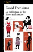 LA BIBLIOTECA DE LOS LIBROS RECHAZADOS - 9788420426372 - DAVID FOENKINOS