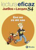 ESE NO ES MI ZOO (JUEGOS DE LECTURA EFICAZ) - 9788421657072 - VV.AA.