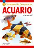 50 CONSEJOS DE ORO PARA TU ACUARIO - 9788425518072 - PETER HISCOCK