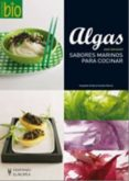 ALGAS: SABORES MARINOS PARA COCINAR - 9788425519772 - ANNE BRUNNER