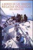 A BORDO DE LAS GRANDES REGATAS OCEANICAS DEL SIGLO XX - 9788426132772 - PIPE SARMIENTO