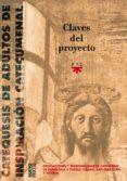 CLAVES DEL PROYECTO: CATEQUESIS DE ADULTOS - 9788428819572 - VV.AA.